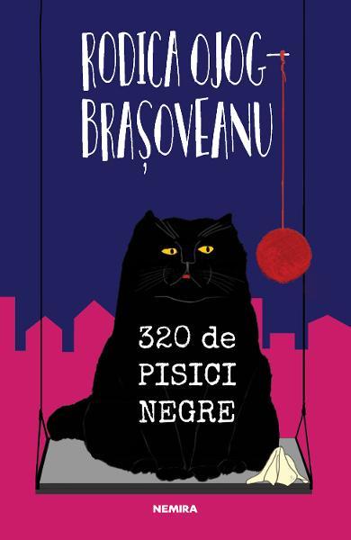 320 de pisici negre de Rodica Ojog-Brasoveanu 0