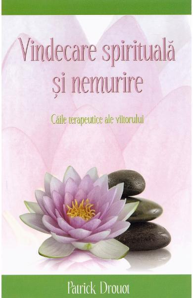 Vindecare spirituala si nemurire [0]