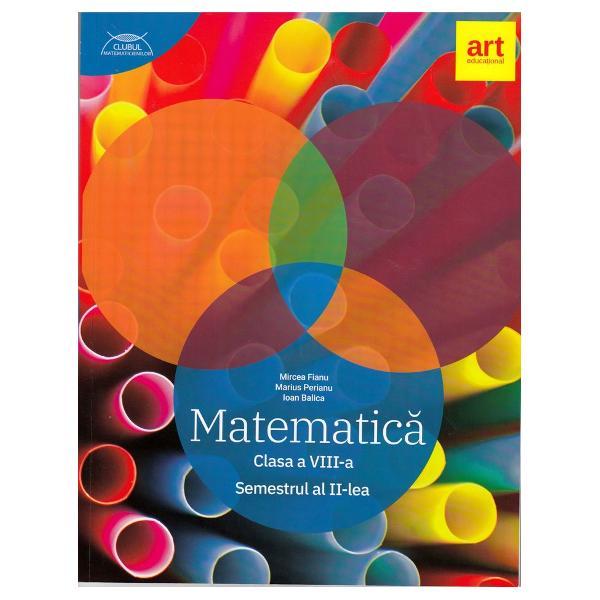 Culegere de matematica clasa a VIII a semestrul II. Clubul matematicienilor. Traseul albastru de Mircea Fianu, Marius Perianu 0