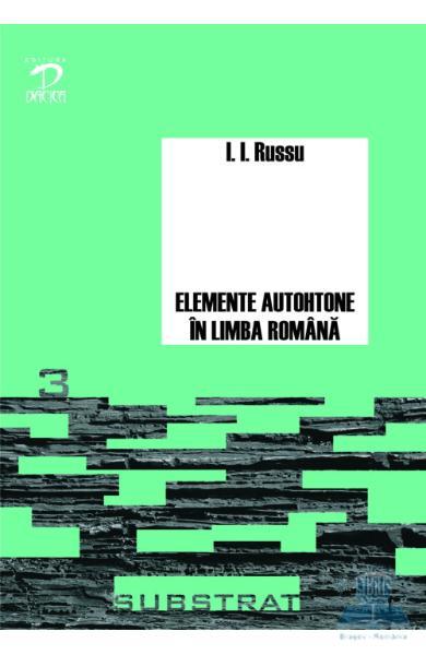 Elemente autohtone in limba romana de  I.I. Russu [0]