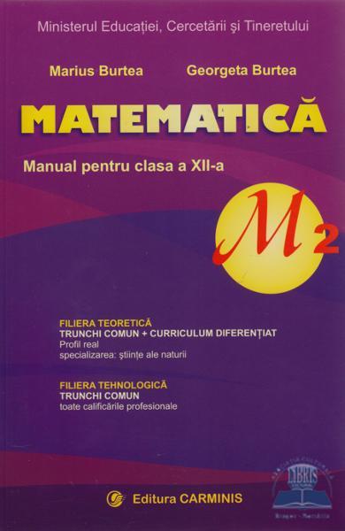 Matematica M2 clasa a XII a de Marius Burtea [0]