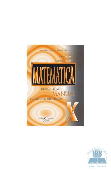 Matematica clasa a X a Trunchi comun Curriculum diferentiat de Marius Burtea 0