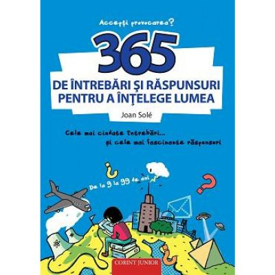 365 de intrebari si raspunsuri pentru a intelege lumea de Joan Sole [0]