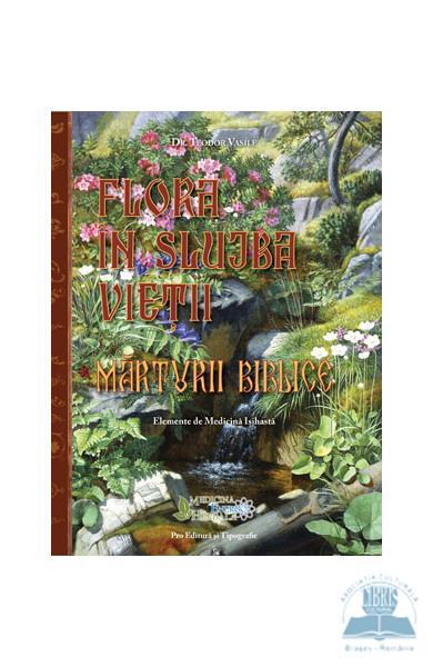 Flora in slujba vietii. Marturii biblice de Teodor Vasile [0]