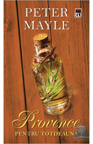 Provence pentru totdeauna de Peter Mayle [0]