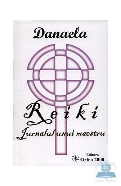 Reiki, jurnalul unui maestru de Danaela 0