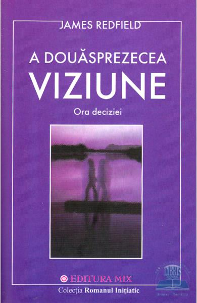 A Douasprezecea Viziune de James Redfield 0