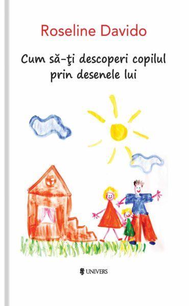 Cum sa-ti descoperi copilul prin desenele lui de Roseline Davido [0]