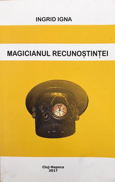 Magicianul recunostintei de Ingrid Igna 0