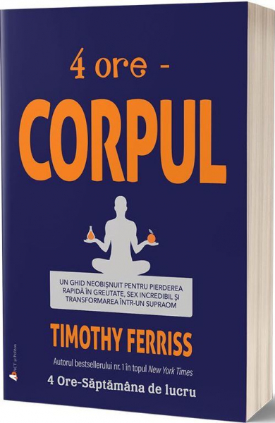 4 ore - Corpul de Timothy Ferriss 0
