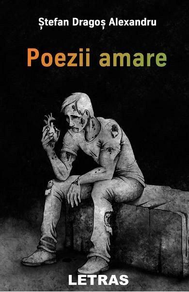 Poezii Amare de Stefan Dragos Alexandru [0]