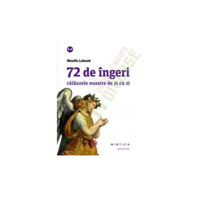 72 de ingeri, calauzele noastre de zi cu zi de Mireille Labonte 0