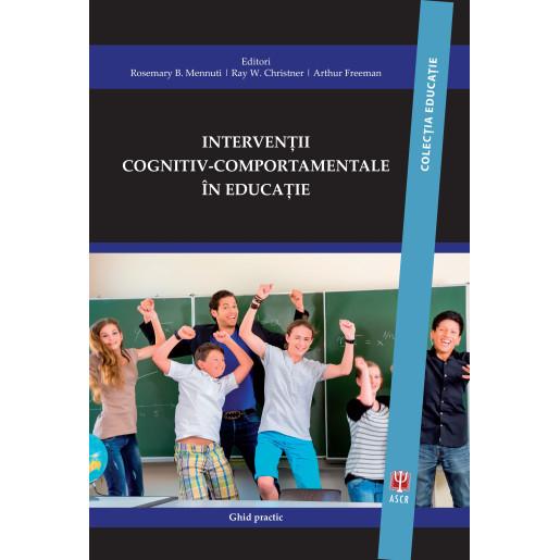Interventii cognitiv-comportamentale in educatie de Rosemary B. Mennuti [0]