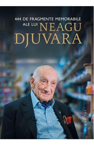 444 de fragmente memorabile ale lui Neagu Djuvara de Neagu Djuvara 0