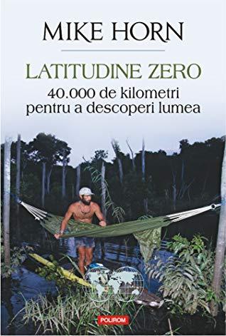 Latitudine zero. 40 000 de kilometri pentru a descoperi lumea 0