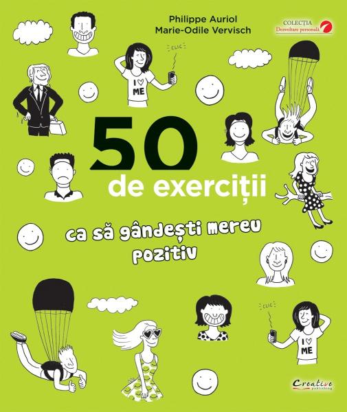 50 de exercitii ca sa gandesti mereu pozitiv de Philippe Auriol, Marie-Odile Vervisch 0