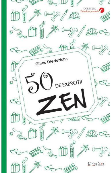 50 de exercitii zen de Gilles Diederichs 0