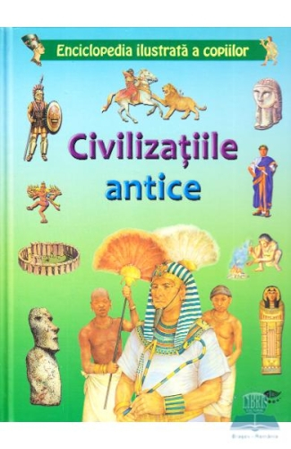 Civilizatiile antice. Enciclopedia ilustrata a copiilor 0
