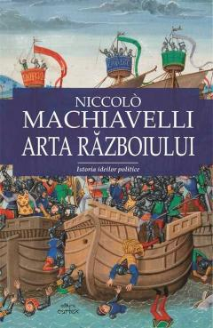 Arta razboiului. Istoria ideilor politice de Niccolo Machiavelli 0