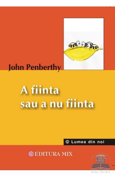 A fiinta sau a nu fiinta de John Penberthy 0