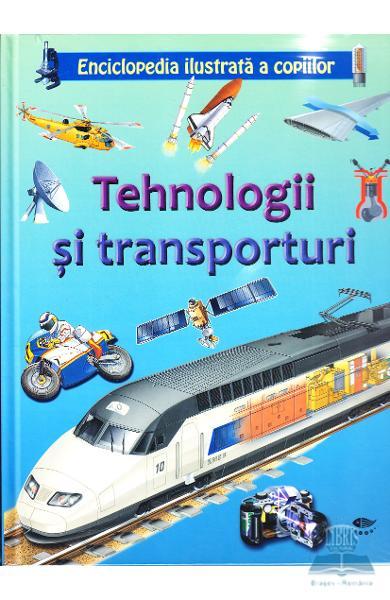 Tehnologii si transporturi - Enciclopedia ilustrata a copiilor [0]