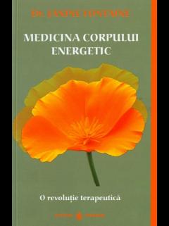 Medicina corpului energetic, O revolutie terapeutica de JANINE FONTAINE 0