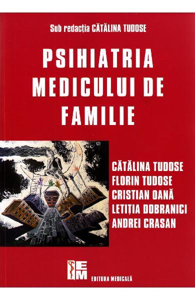 Psihiatria medicului de familie de Catalina Tudose 0