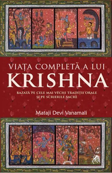 Viata completa a lui Krishna de Mataji Devi Vanamali 0