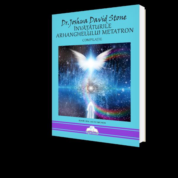Invataturile Arhanghelului Metatron de Dr. Joshua David Stone [0]