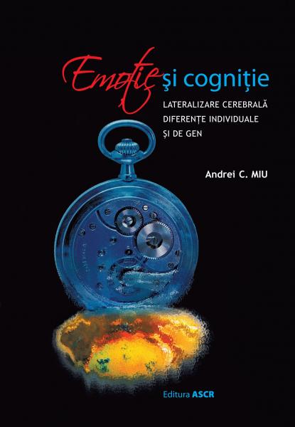 Emotie si cognitie de Andrei C. Miu [0]