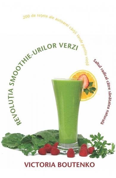 Revolutia smoothie-urilor verzi 0