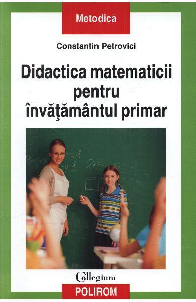 Didactica matematicii pentru invatamantul primar de Constantin Petrovici 0