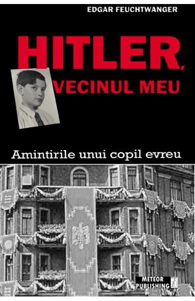 Hitler, vecinul meu de Edgar Feuchtwanger [0]