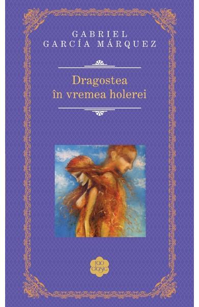 Dragostea in vremea holerei de Gabriel Garcia Marquez [0]