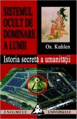 Sistemul ocult de dominare a lumii. Istoria secreta a umanitatii de Os Kuhen [0]