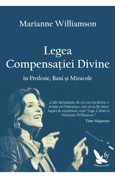 Legea Compensatiei Divine in profesie, bani si miracole de Marianne Williamson [0]