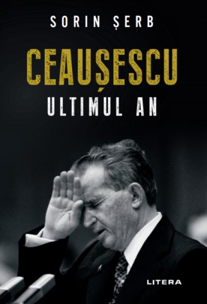 Ceausescu. Ultimul an de Sorin Serb [0]