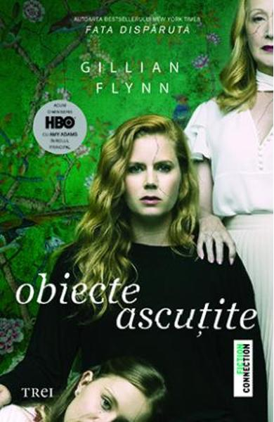Obiecte ascutite de Gillian Flynn 0