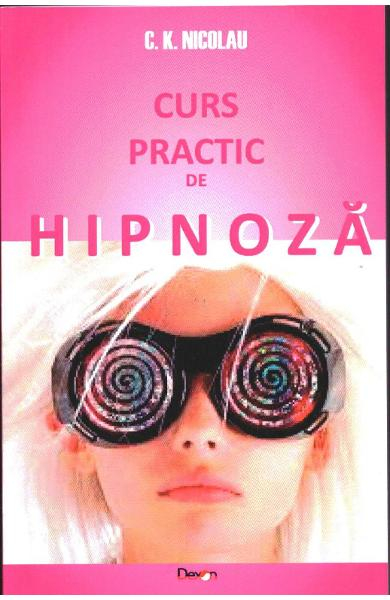 Curs Practic De Hipnoza de C.K. Nicolau [0]