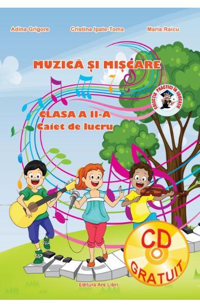 Muzica si miscare - Clasa 2 - Caiet de lucru de Adina Grigore, Cristina Ipate-Toma, Maria Raicu 0