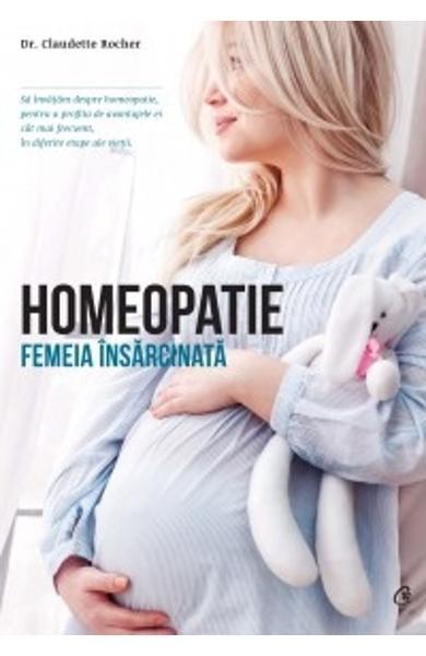 Homeopatie. Femeia insarcinata de Claudette Rocher 0