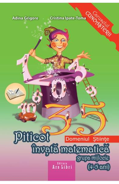 Piticot invata matematica - Grupa Mijlocie 4-5 ani de Adina Grigore, Cristina Ipate-Toma 0