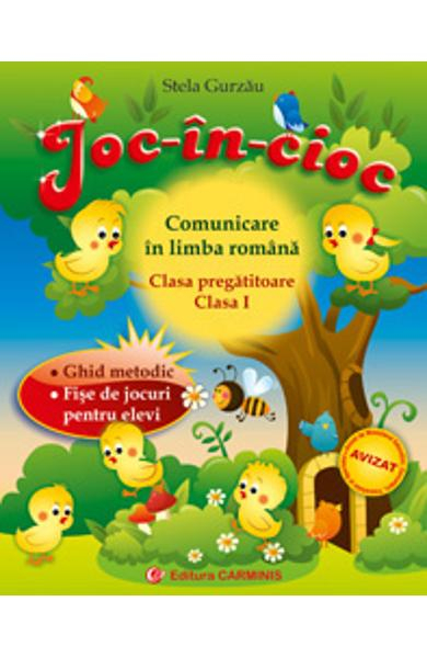 Joc-in-cioc comunicare in limba romana clasa 1 clasa pregatitoare de Stela Gurzau [0]
