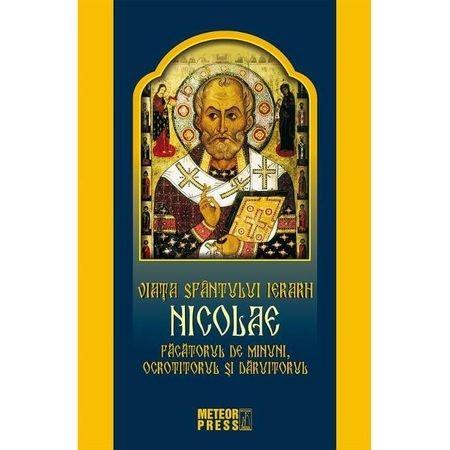 Viata Sfantului Ierarh Nicolae. Facatorul de minuni, ocrotitorul si daruitorul [0]