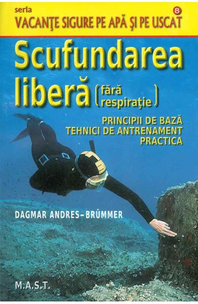 Scufundarea libera (fara respiratie) de Dagmar Andres-Brummer [0]