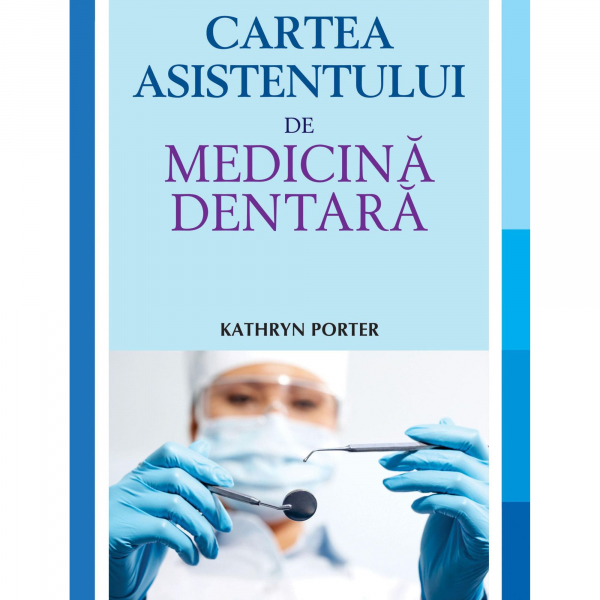 Cartea asistentului de medicina dentara de Kathryn Porter 0