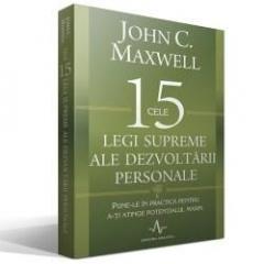 Cele 15 legi supreme ale dezvoltarii personale de JOHN C. MAXWELL 0