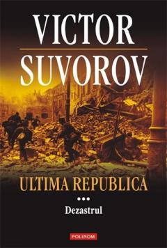 Ultima republica. Vol. III: Dezastrul de Victor Suvorov [0]