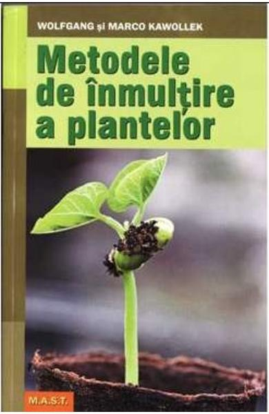 Metode de inmultire a plantelor de Wolfgang si Marco Kawollek 0