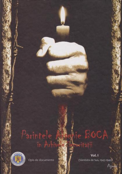 Parintele Arsenie Boca in arhivele securitatii. vol 1 [0]